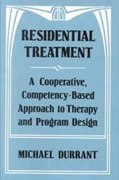 Residential Treatment - A Cooperative Competency Based Approach to Therapy & Program Design