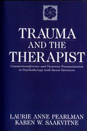 Trauma & the Therapist - Counter Transference & Vicarious Traumatization in Psychotherapy with Incest Survivors