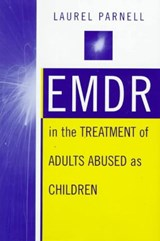 EMDR in the Treatment of Adults Abused as Children | Laurel Parnell |