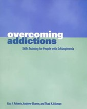 Overcoming Addictions - Skills Training for People with Schizophrenia | Thad Eckman |