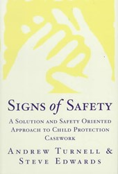 Signs of Safety - A Solution & Safety Oriented Approach to Child Protection Casework