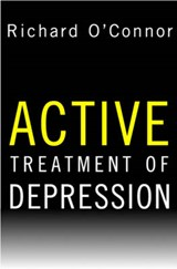 Active Treatment of Depression | Richard O`connor |