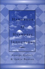 Handbook of Hypnotic Inductions | George Gafner |