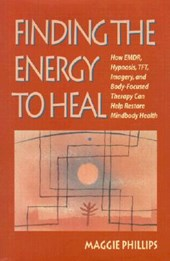 Finding the Energy to Heal | Maggie Phillips |