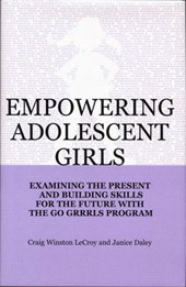 Empowering Adolescent Girls - Examining the Present & Building Skills for the Future with the Go Grrrls Program