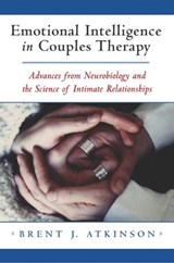 Emotional Intelligence in Couples Therapy | Brent J. Atkinson |