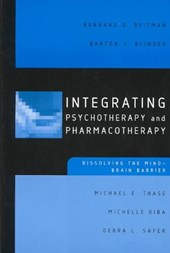 Integrating Psychotherapy and Pharmacotherapy Dissolving the Mind-Brain Barrier