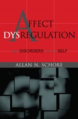 Affect Dysregulation and Disorders of the Self | Allan N. Schore |