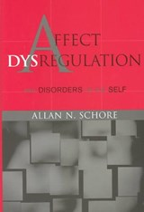 Affect Regulation and the Repair of the Self and Affect Dysregulation and Disorders of the Self Two-Book Set | Allan N Schore |