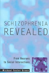 Schizophrenia Revealed | Michael Foster Green |