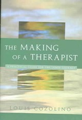 The Making of a Therapist | Louis (pepperdine University) Cozolino |