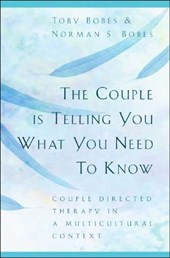 The Couple is Telling You What You Need to Know - Couple Directed Therapy in a Multicultural Context | Norman S. Bobes |