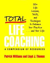 Total Life Coaching - 60 Life Lessons, Skills and Techniques to Enhance Your Partner and Your Life