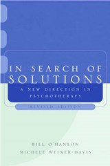 In Search of Solutions - A New Direction in Psychotherapy Rev | Bill O`hanlon |