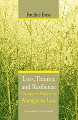Resilience - Therapeutic Work with Ambiguous Loss | Pauline Boss |