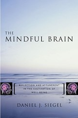 The Mindful Brain | Daniel J. Siegel |