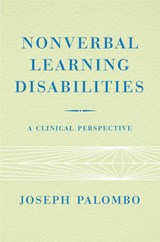 Nonverbal Learning Disabilities - A Clinical Perspective | Joseph Palombo |