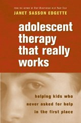 Adolescent Therapy That Really Works | Janet Sasson Edgette |