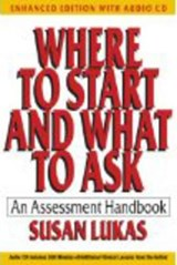 Where to Start and What to Ask - An Assessment Handbook | Susan Lukas |