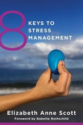 8 Keys to Stress Management | Elizabeth Scott |
