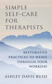 Simple Self-Care for Therapists - Restorative Practices to Weave Through Your Workday