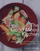 The Good Mood Kitchen | Leslie Korn |