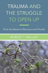 Trauma and the struggle to open up | Robert T. Muller |