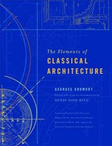 The Elements of Classical Architecture | Georges Gromort |