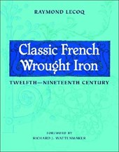 Classic French Wrought Iron - Twelfth-Nineteenth Century