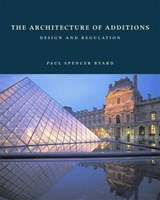 The Architecture of Additions - Design and Regulation | Paul Spencer Byard |