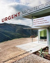 Urgent Architecture - 40 Sustainable Housing Solutions for a Changing World