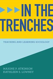 In the Trenches - Teaching and Learning Sociology