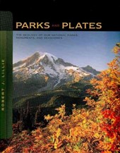 Parks and Plates - The Geology of our National Parks, Monuments and Seashores | Robert J Lillie |
