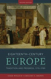 Eighteenth-Century Europe - Tradition and Progress, 1715-1789 | Isser Woloch |