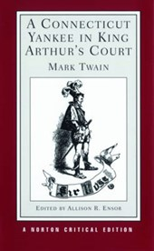 Connecticut Yankee in King Arthur's Court (NCE) (Editor Ensor) | Mark Twain |