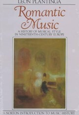 Romantic Music - A History of Musical Style in Nineteenth Century Europe | L Plantinga |
