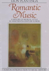 Romantic Music - A History of Musical Style in Nineteenth Century Europe