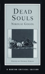 Dead Souls Nce - Reavey Translation Background & Sources Essays in Criticism (NCE) (Paper) | Nikolai Gogol |