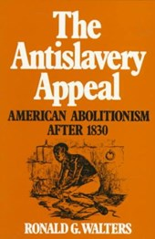 Antislavery Appeal - American Abolitionism After | Rg Walters |
