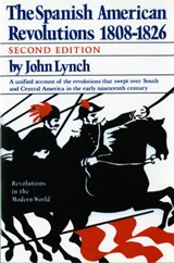 The Spanish American Revolutions 1808-1826 2e | J Lynch |