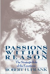 Passions Within Reason - The Strategic Role of the Emotions (Paper) | Rh Frank |