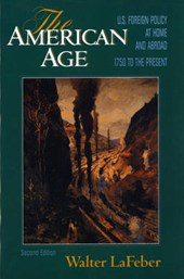 The American Age - US Foreign Policy at Home & Abroad 1750 to the Present 2e Combined Vol