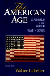 The American Age - US Foreign Policy at Home & Abroad Since