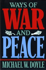 Ways of War & Peace - Realism, Liberalism, & Socialism (Paper) | Michael W Doyle |