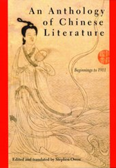 An Anthology of Chinese Literature - Beginnings to 1911 (Paper)