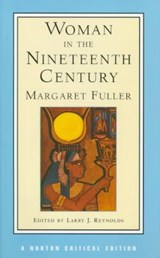 Woman in the Nineteenth Century (NCE) | Margaret Fuller |