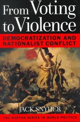 From Voting to Violence - Democratization & Nationalist Conflict | Jack Snyder |