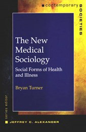 The New Medical Sociology - Social Forms of Health  and Illness