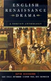 English Renaissance Drama - A Norton Anthology