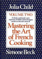 Mastering the Art of French Cooking | Child, Julia ; Beck, Simone |